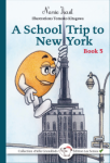 A School Trip to New York (Book 5)
